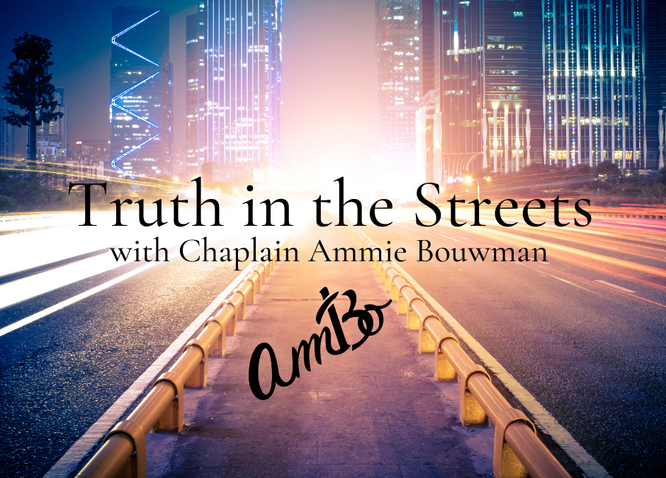 """Truth in the Streets"" with Chaplain Ammie Bouwman"