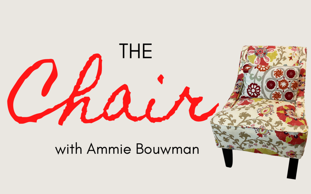 """The Chair"" with Ammie Bouwman"