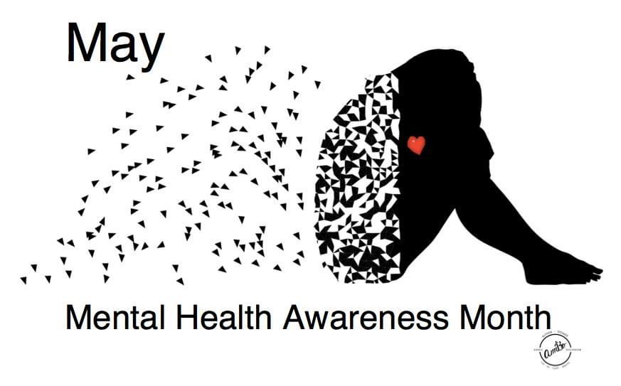 May ~ Mental Health Awareness Month