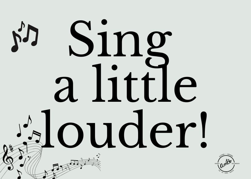 Sing a little louder!