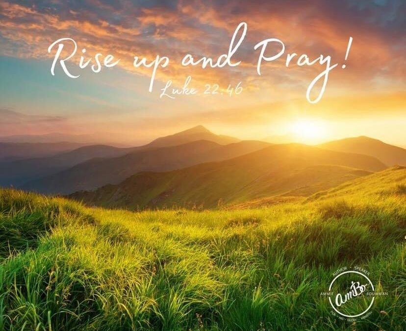 Rise Up and Pray!